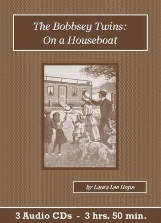 The Bobbsey Twins on a Houseboat - St. Clare Audio