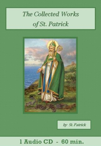 Collected Works of St. Patrick - St. Clare Audio