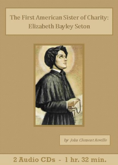 First American Sister of Charity Elizabeth Bayley Seton - St. Clare Audio