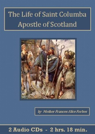 The Life of Saint Columba Apostle of Scotland Audiobook CD set - St. Clare Audio