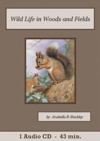 Wild Life in Woods and Fields Audiobook CD Set - St. Clare Audio